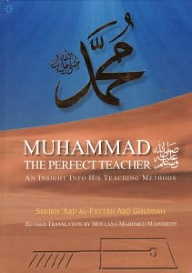 [Prophet] Muhammad - The Perfect Teacher