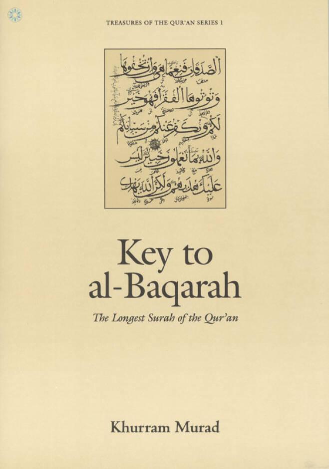 Key To Al Baqarah: The Longest Surah of the Quran